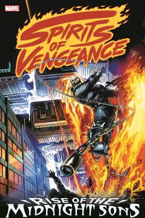 Spirits of Vengeance: Rise of The Midnight Sons (Trade Paperback)