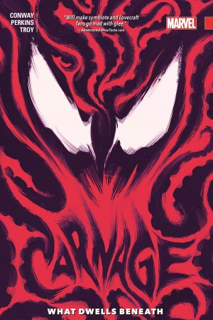 CARNAGE VOL. 3: WHAT DWELLS BENEATH TPB (Trade Paperback)
