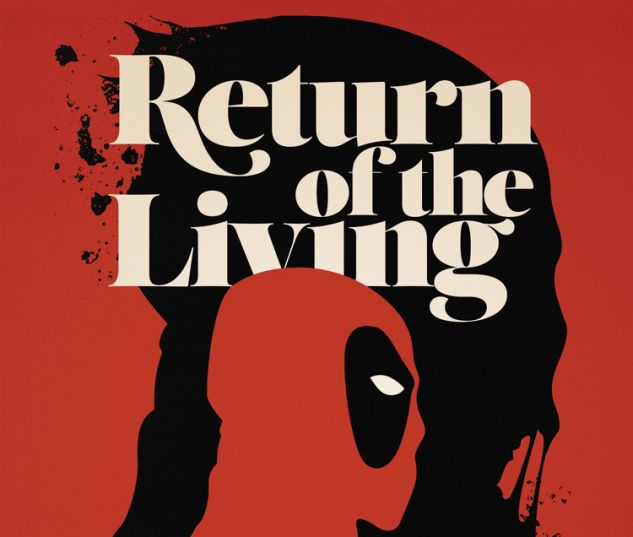 RETURN OF THE LIVING DEADPOOL 4 (WITH DIGITAL CODE)