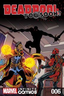 Deadpool: Too Soon? Infinite Comic #6