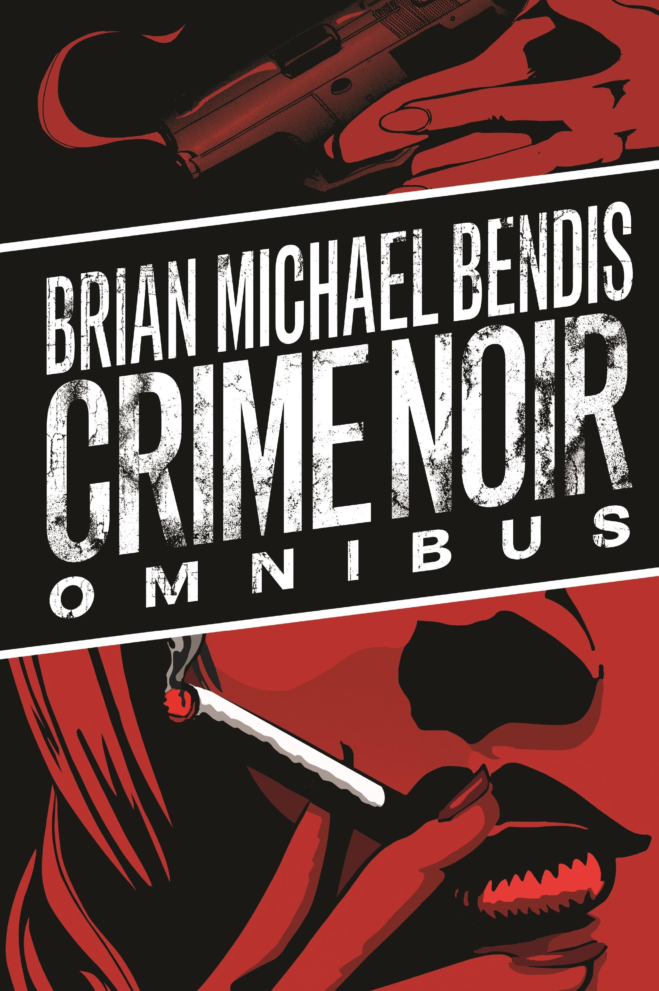 BRIAN MICHAEL BENDIS: CRIME NOIR OMNIBUS HC (Hardcover)