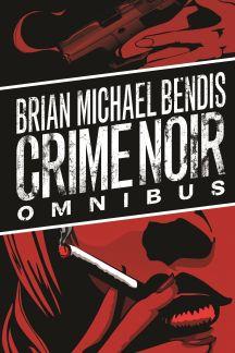 Brian Michael Bendis: Crime Noir Omnibus (Hardcover)