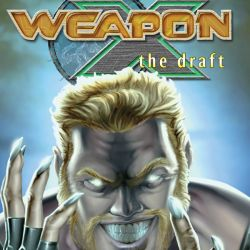 Weapon X: The Draft