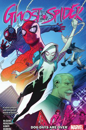 Ghost-Spider Vol. 1: Dog Days Are Over (Trade Paperback)
