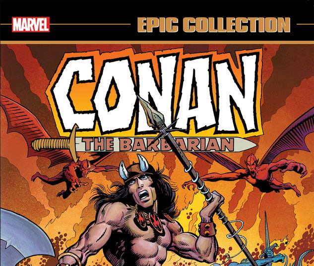 CONAN THE BARBARIAN EPIC COLLECTION: THE ORIGINAL MARVEL YEARS - THE COMING OF CONAN TPB #1