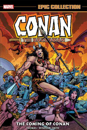 Conan The Barbarian Epic Collection: The Original Marvel Years - The Coming of Conan (Trade Paperback)