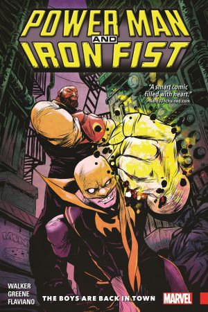 Power Man and Iron Fist Vol. 1: The Boys Are Back in Town (Trade Paperback)