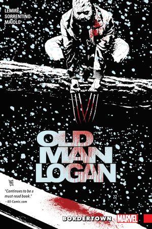 Wolverine: Old Man Logan Vol. 2 - Bordertown (Trade Paperback)