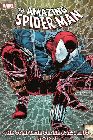 SPIDER-MAN: THE COMPLETE CLONE SAGA EPIC BOOK 3 TPB [NEW PRINTING] (Trade Paperback)