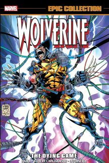 Wolverine Epic Collection: The Dying Game (Trade Paperback)