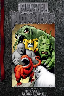Marvel Monsters: From the Files of Ulysses Bloodstone & the Monster Hunters #0