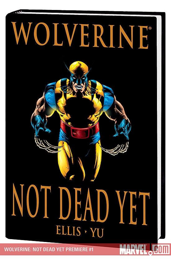 Wolverine: Not Dead yet Premiere (Hardcover)