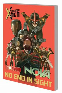 Uncanny X-Men/Iron Man/Nova: No End In Sight (Trade Paperback)