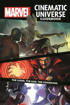 Marvel Cinematic Universe Guidebook: The Good, the Bad, the Guardians (Hardcover)