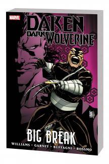 Daken: Dark Wolverine - Big Break TBP (Trade Paperback)