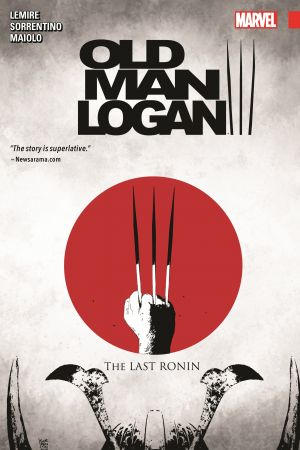 Wolverine: Old Man Logan Vol. 3 - The Last Ronin (Trade Paperback)