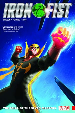 Iron Fist Vol. 1: The Trial of The Seven Masters (Trade Paperback)