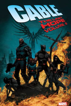 Cable: The Last Hope Vol. 2 (Trade Paperback)