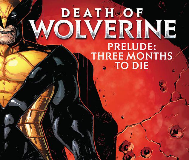 DEATH OF WOLVERINE PRELUDE: THREE MONTHS TO DIE TPB #1