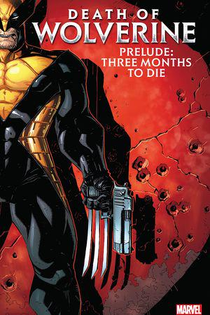 Death Of Wolverine Prelude: Three Months To Die (Trade Paperback)