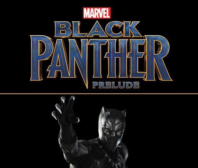 cover from Marvel's Black Panther Prelude (2017) #1