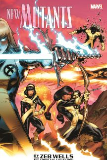 New Mutants by Zeb Wells: The Complete Collection (Trade Paperback)