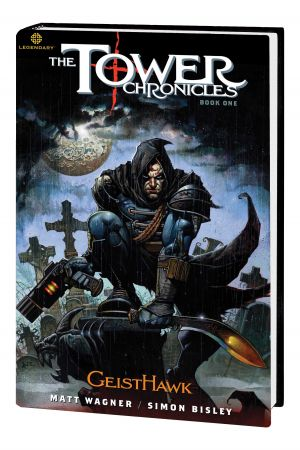 THE TOWER CHRONICLES BOOK ONE: GEISTHAWK PREMIERE HC (Hardcover)