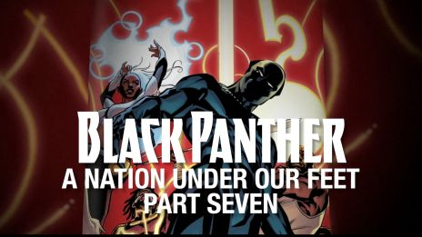 Black Panther: A Nation Under Our Feet - Part 7