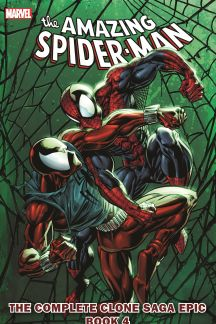 Spider-Man: The Complete Clone Saga Epic Book 4 (Trade Paperback)