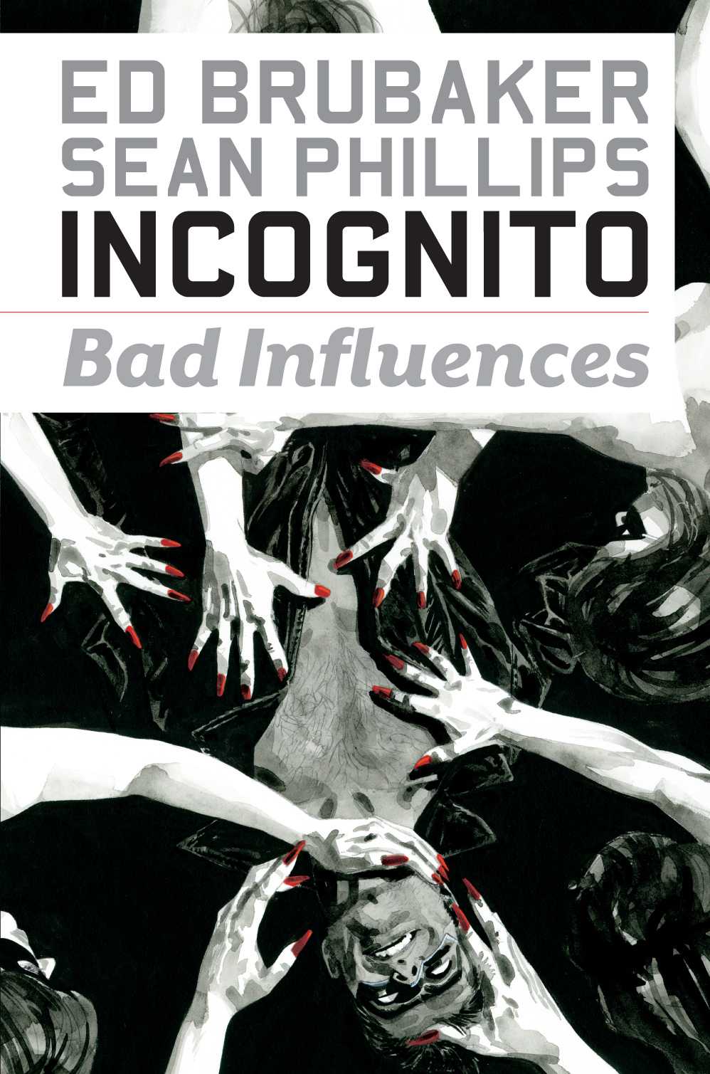 Incognito: Bad Influences (Trade Paperback)