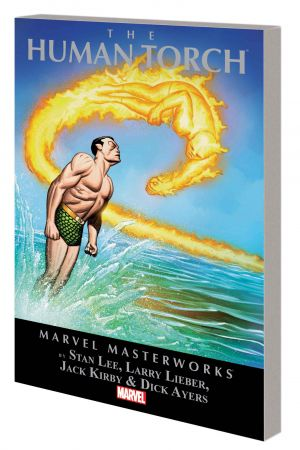 Marvel Masterworks: The Human Torch (Trade Paperback)