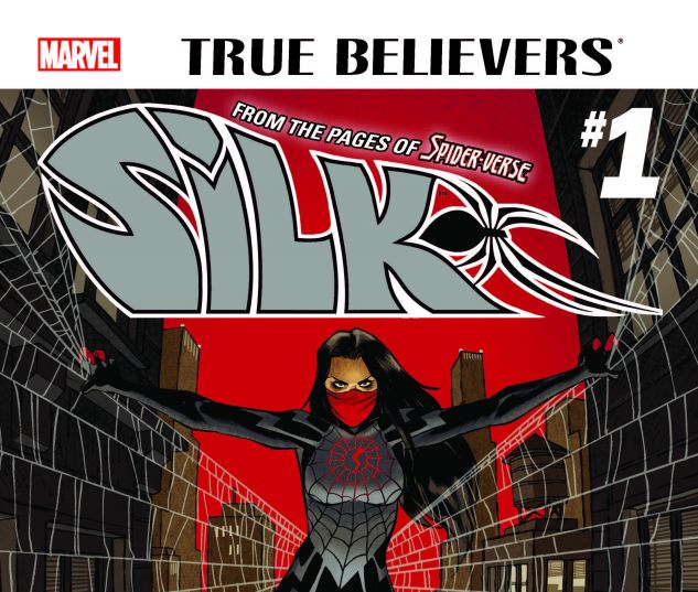 TRUE BELIEVERS: SILK 1