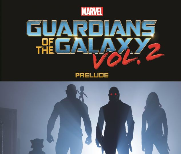 cover from Marvel's Guardians of the Galaxy Prelude (2017)