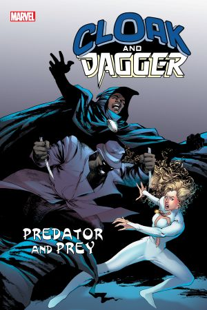 Cloak and Dagger: Predator and Prey (Trade Paperback)