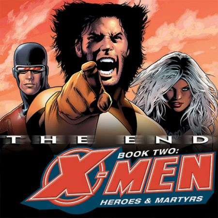 X-Men: The End - Heroes and Martyrs (2005)