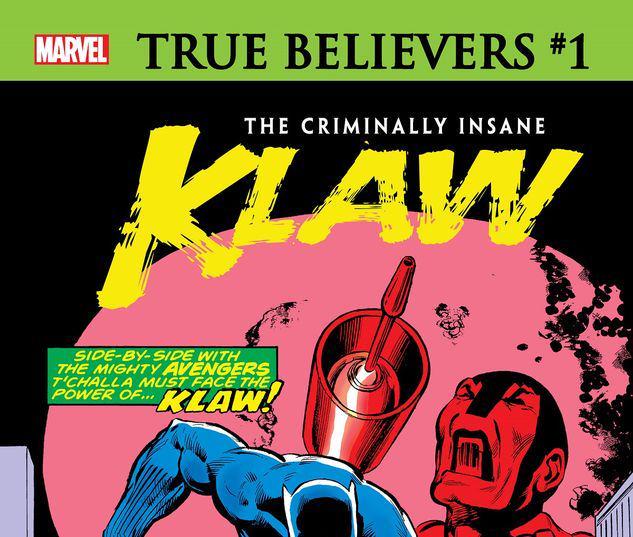 TRUE BELIEVERS: THE CRIMINALLY INSANE - KLAW 1 #1