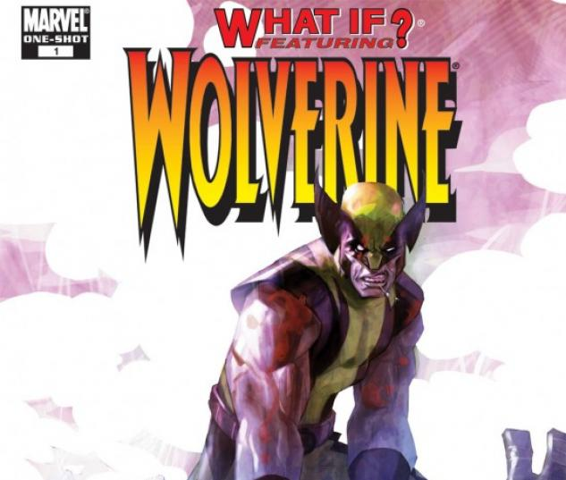 WHAT IF? WOLVERINE ENEMY OF THE STATE #1