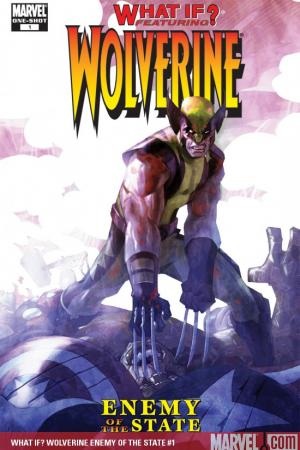 What If? Wolverine Enemy of the State (2006) #1