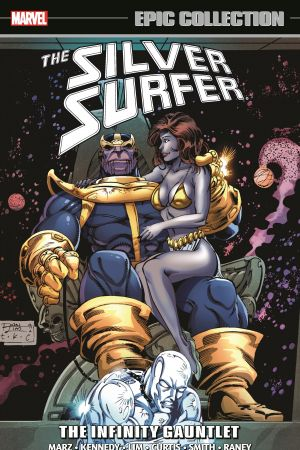 SILVER SURFER EPIC COLLECTION: THE INFINITY GAUNTLET TPB (Trade Paperback)