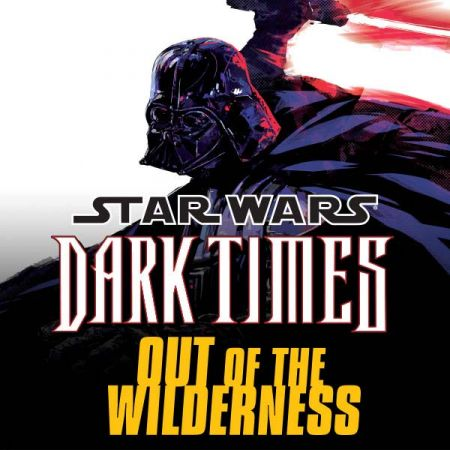 Star Wars: Dark Times - Out of the Wilderness (2011 - 2012)