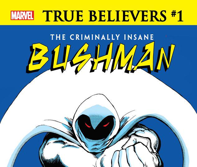TRUE BELIEVERS: THE CRIMINALLY INSANE - BUSHMAN 1 #1