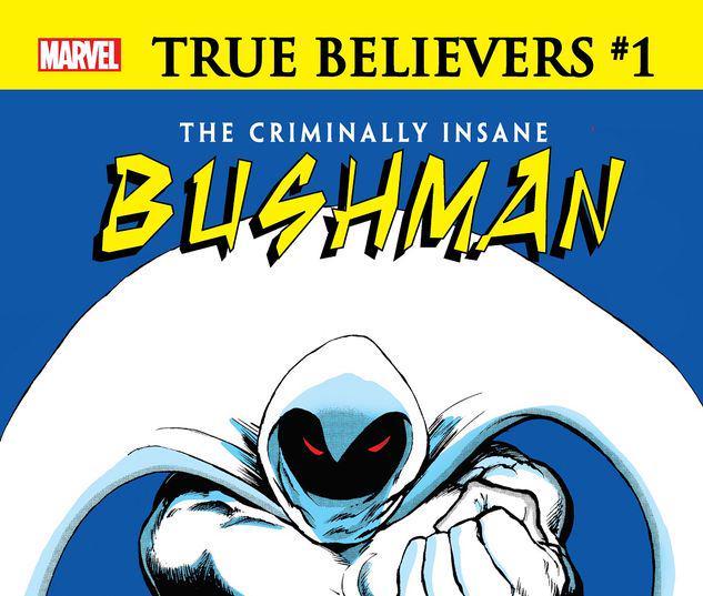 TRUE BELIEVERS: THE CRIMINALLY INSANE - BUSHMAN 1 #1