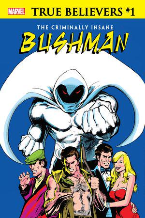 True Believers: The Criminally Insane - Bushman #1