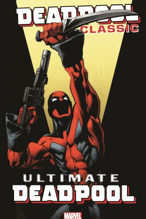 Deadpool Classic Vol. 20: Ultimate Deadpool (Trade Paperback)