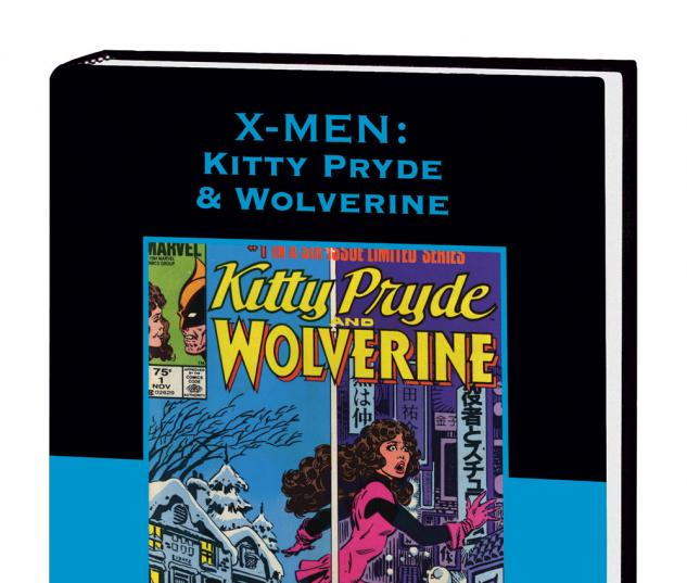X-MEN: KITTY PRYDE & WOLVERINE PREMIERE HC #0