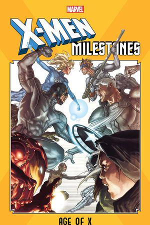 X-Men Milestones: Age Of X (Trade Paperback)