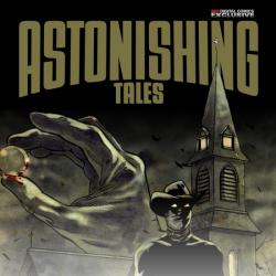 ASTONISHING TALES: ONE SHOTS (SHIVER MAN) #1