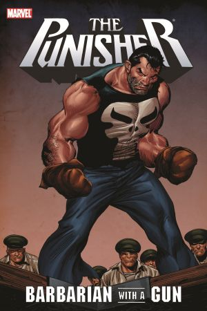 Punisher: Barbarian with a Gun (Trade Paperback)
