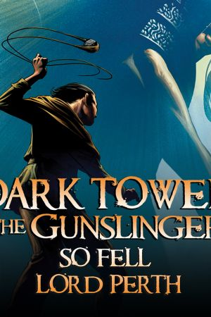 Dark Tower: The Gunslinger - So Fell Lord Perth (2013)