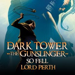 Dark Tower: The Gunslinger - So Fell Lord Perth